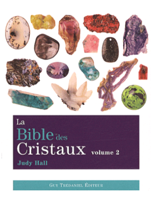 La bible des cristaux - Volume 2 - Judy Hall