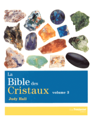 La bible des cristaux - Volume 3 - Judy Hall