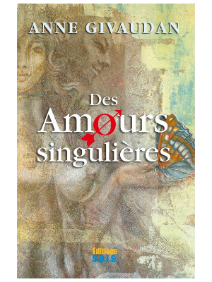 Des Amours singulières - Anne Givaudan
