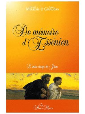 De mémoire d'Essénien - Daniel Meurois et Anne Givaudan