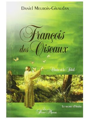 François des Oiseaux - Daniel Meurois-Givaudan