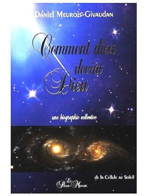 Comment dieu devint Dieu - Daniel Meurois-Givaudan