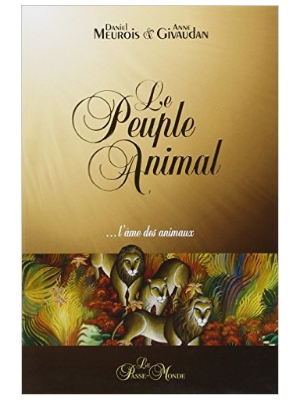 Le peuple animal - Daniel Meurois et Anne Givaudan