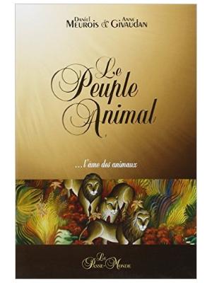 Le peuple animal - Daniel Meurois et Anne Givaudan