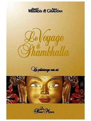 Voyage à Shambhalla - Daniel Meurois et Anne Givaudan
