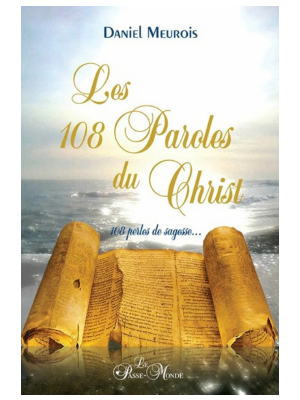 Les 108 Paroles du Christ - Daniel Meurois