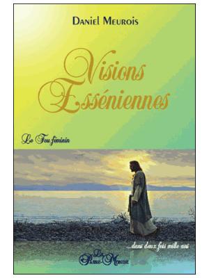 Visions Esséniennes - Daniel Meurois