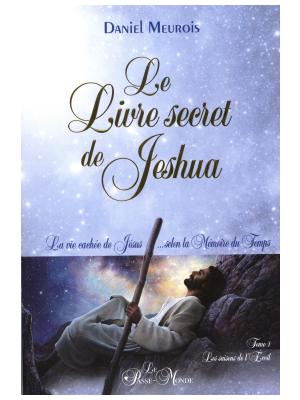 Le livre secret de Jeshua - Daniel Meurois