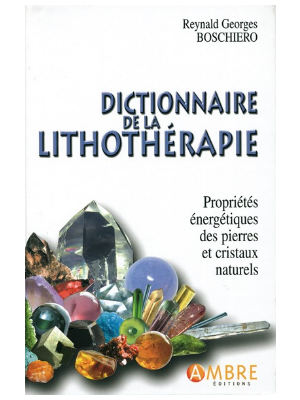 Dictionnaire de la lithotherapie - Reynald Georges Boschiero