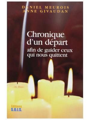 Chronique d'un départ - Daniel Meurois et Anne Givaudan
