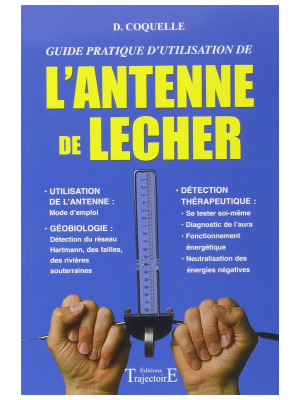 Guide pratique d'utilisation de l'antenne de Lecher - Dominique Coquelle