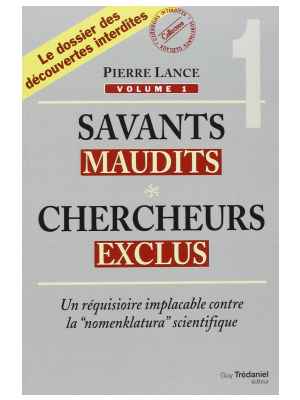 Savants maudits, chercheurs exclus - Tome 1 - Pierre Lance