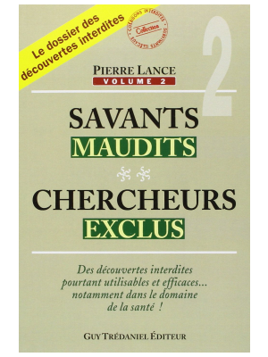 Savants maudits, chercheurs exclus - Tome 2 - Pierre Lance