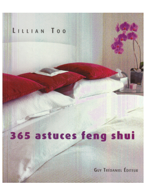 365 Astuces Feng Shui - Lillian Too