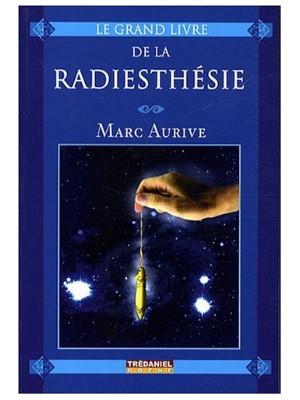 Le Grand livre de la Radiesthésie (Poche) - Marc Aurive