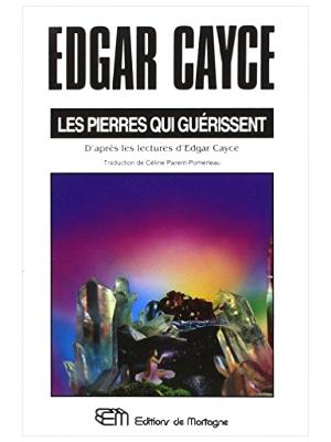 Les Pierres qui guérissent - Edgar Cayce
