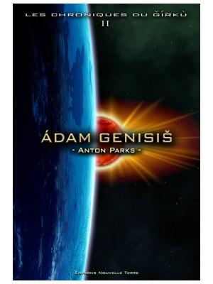 Les Chromiques du Girku Tomme 2 - Adam Genesis - Anton Parks