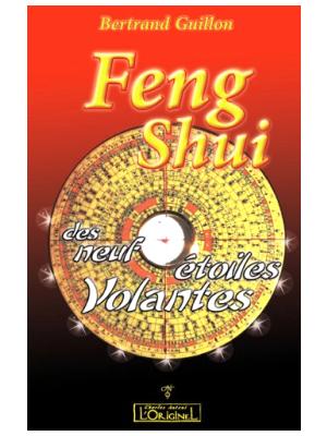 Le feng-Shui des neuf étoiles volantes - Bertrand Guillon