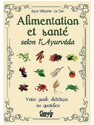 Alimentation et santé selon l'Ayurvéda - Joyce Villaume