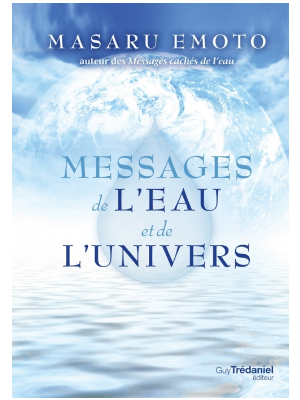 Messages de l'eau et de l'univers - Masaru Emoto