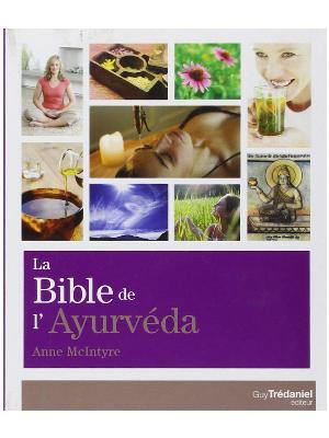 La Bible de l'Ayurvéda - Anne McIntyre