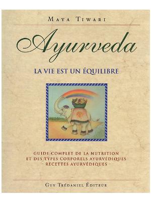 Ayurvéda - La vie est un équilibre -Livre de Maya Tiwari