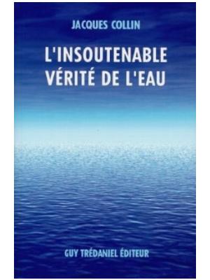 L'insoutenable vérité de l'eau - Livre de Jacques Collin