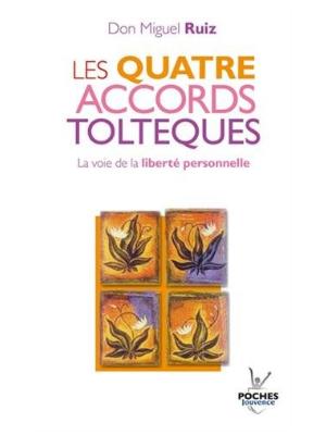 Les quatre accords Toltèque - Livre de Don Miguel Ruiz