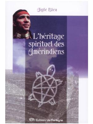 L'Héritage spirituel des Amérindiens - Livre d'Aigle Bleu