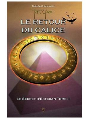 Le Secret d'Esteban T3 - Le retour du Calice Livre de Nathalie Chintanavitch