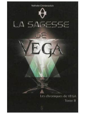 Les Chroniques de Vega T2 - La Sagesse de Vega - Livre de Nathalie Chintanavitch