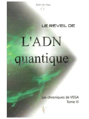 Les Chroniques de Vega T3 - Le réveil de l'ADN quantique - Livre de Nathalie Chintanavitch