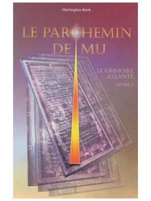 Le Grimoire Atlante T2 - Le Parchemin de Mu - Livre d'Harlington Kerk