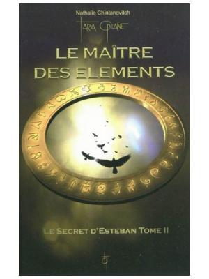 Le Secret d'Esteban T2 - Le Maitre des Éléments - Livre de Nathalie Chintanavitch