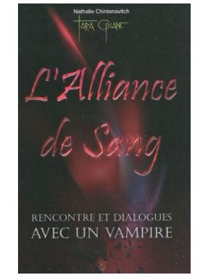 L'Alliance de sang - Rencontre et dialogues avec un vampire - Livre de Nathalie Chintanavitch