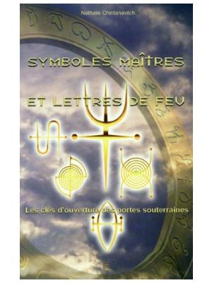 Symboles maîtres et Lettres de feu - Livre de Nathalie Chintanavitch